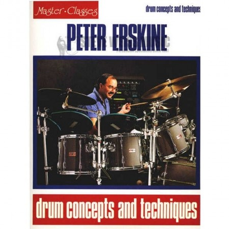 Peter Erskine - Drum Concepts and Techniques